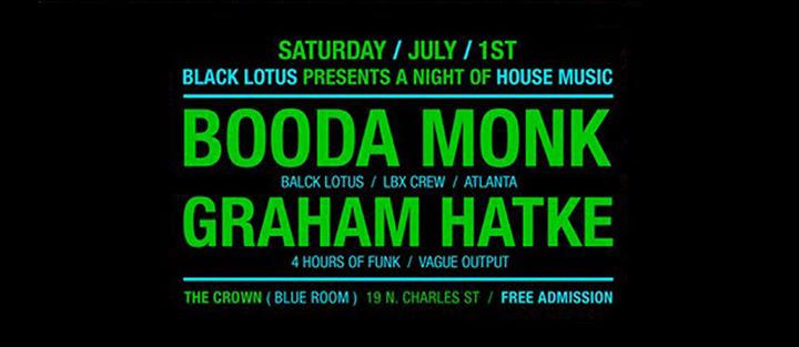 BLACK LOTUS PARTY W. Booda Monk & Graham Hatke