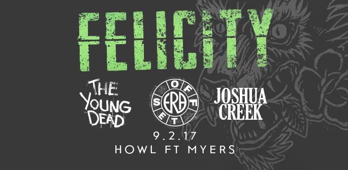 Felicity, w/ Offset Era, Young Dead, Joshua Creek @HOWL