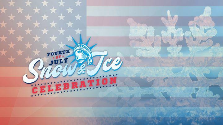 Fourth of July Snow & Ice Celebration!