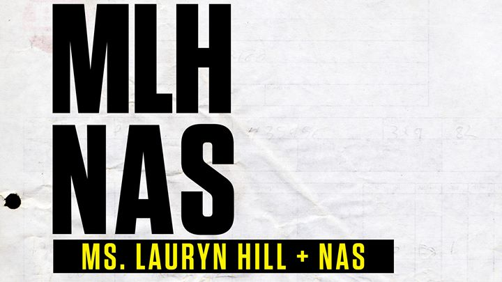 Ms. Lauryn Hill & Nas, plus special guests