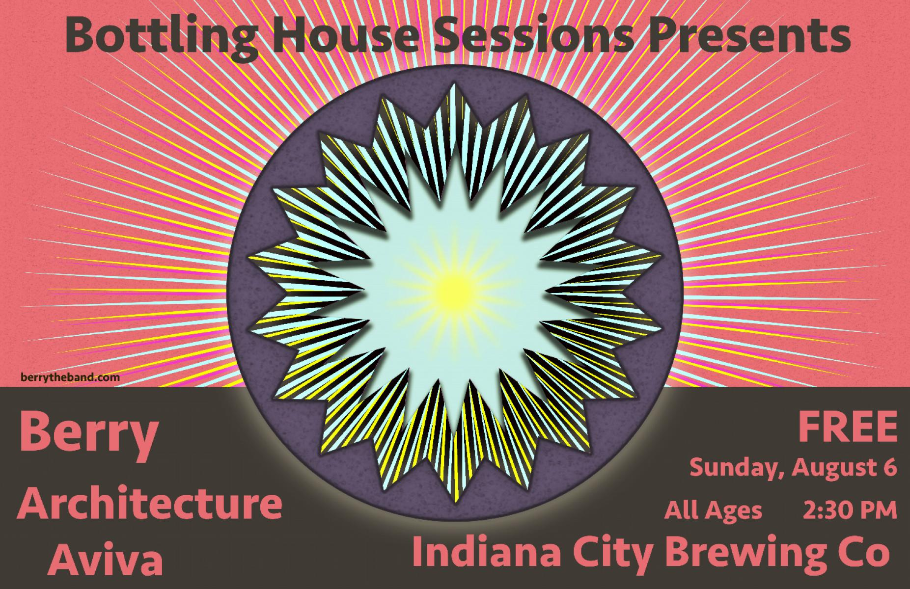 Bottling House Sessions Presents: Berry and Architecture Aviva
