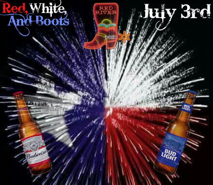 Red, White, And Boots-Pre July 4th Party At The River!