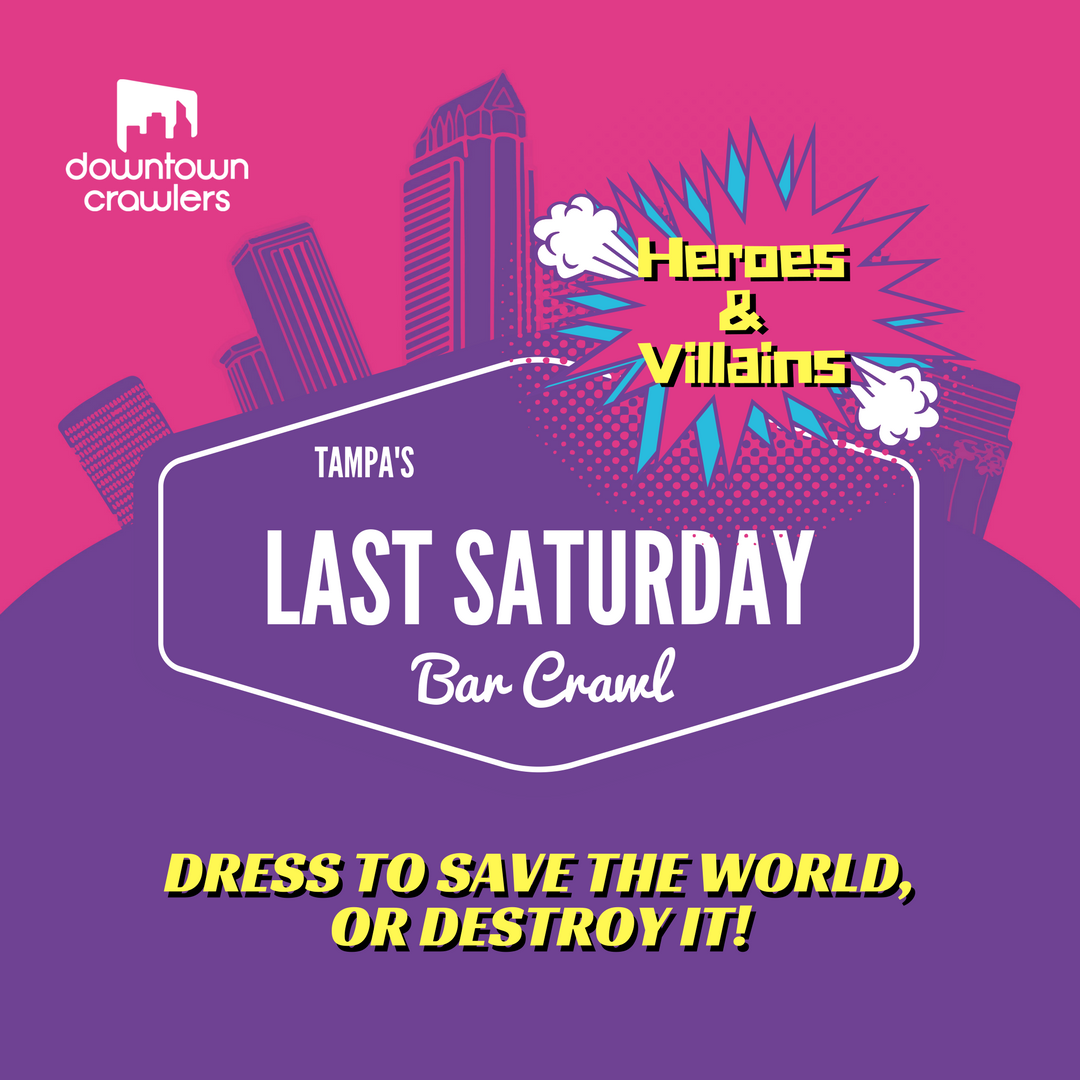 Tampa's Last Saturday Bar Crawl - Heroes & Villains