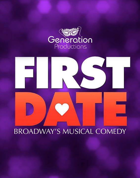 FIRST DATE presented by Generation Productions