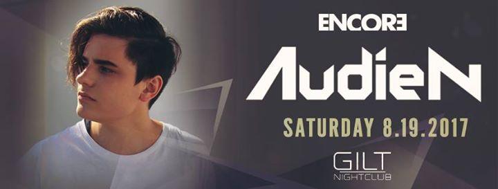 Encore w/ Audien at Gilt Nightclub | Saturday 8.19.17