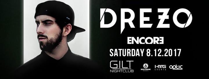 Encore w/ Drezo at Gilt Nightclub | Saturday 8.12.17