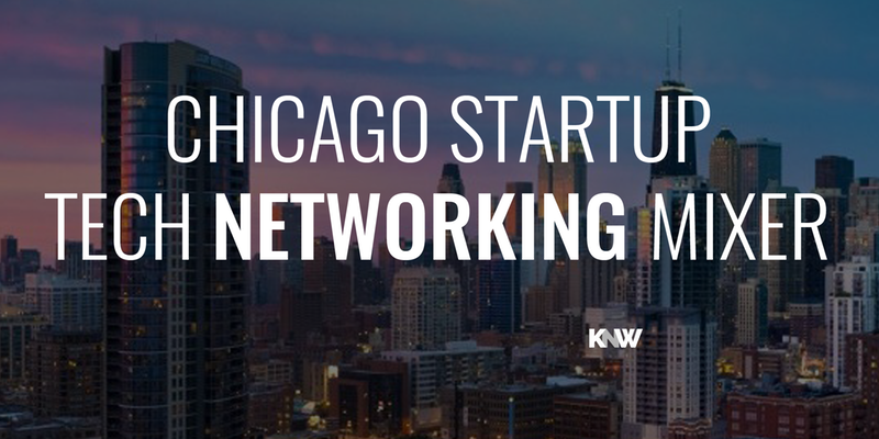 Chicago Tech And Startup Networking Mixer
