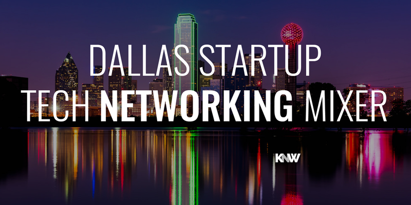 Dallas Tech And Startup Networking Mixer