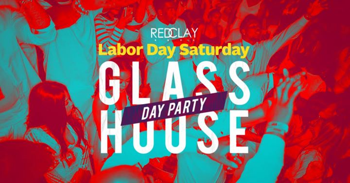 GlassHouse Day Party Labor Day Saturday