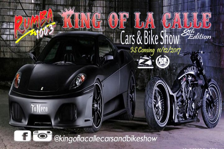 KING of La CALLE 8th (Cars & Bikes Show) 11/12/17