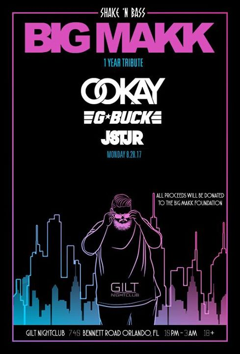 Big Makk 1 Year Tribute / 08-28-17 / GILT Nightclub
