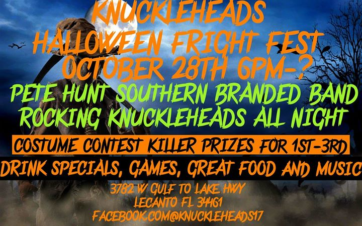 Knuckleheads Halloween Fright Fest w/ Pete Hunt Southern Branded