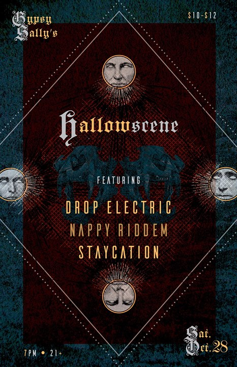 Hallowscene Ft. Drop Electric, Nappy Riddem, Staycation at Gypsy Sally's