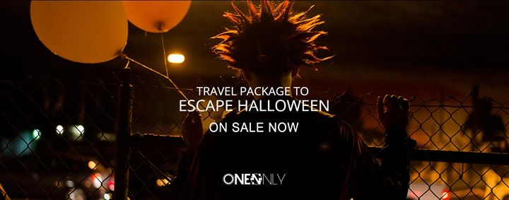 ONE N ONLY Travel Experience to Escape Halloween 2017
