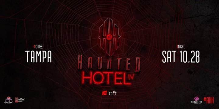 Haunted Hotel IV - Aloft Tampa Downtown