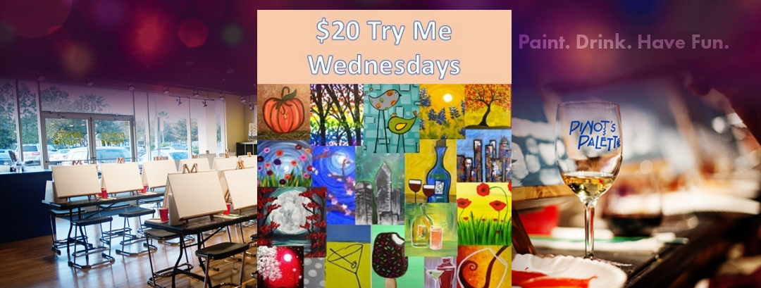 TRY me WEDNESDAYS - Pinot's Palette Paint Night