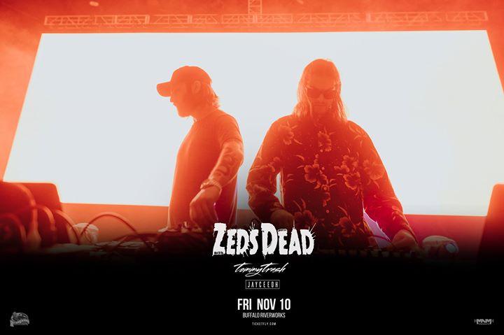 Zeds Dead at Buffalo Riverworks. Fri Nov 10 w/ Tommy Trash