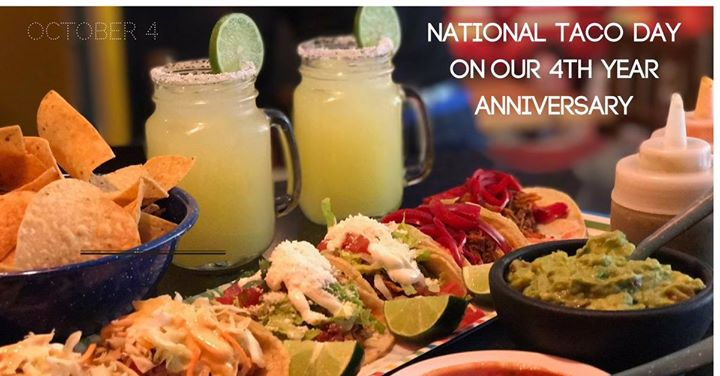 National Taco Day & 4 Year Anniversary!