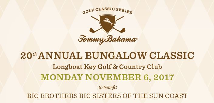 Tommy Bahama 20th Annual Bungalow Classic to benefit the Big Brothers Big Sisters of the Sun Coast