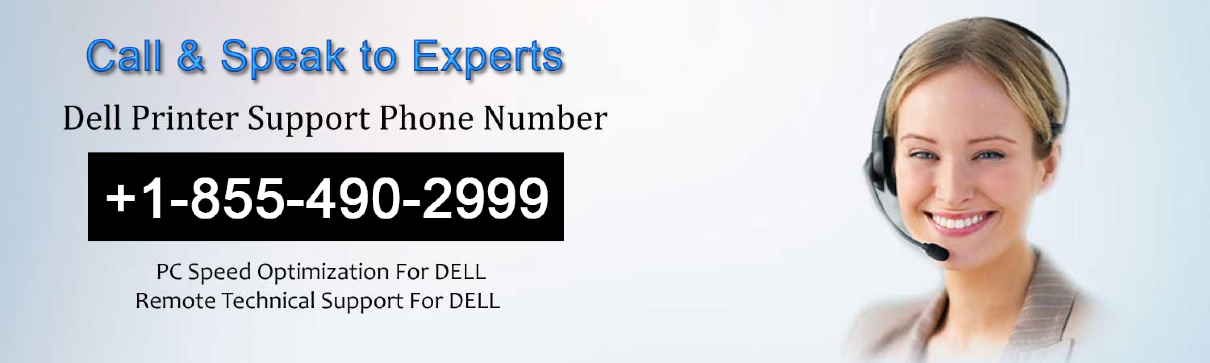 Contact us on our Dell printer tech support number +1-855-490-2999