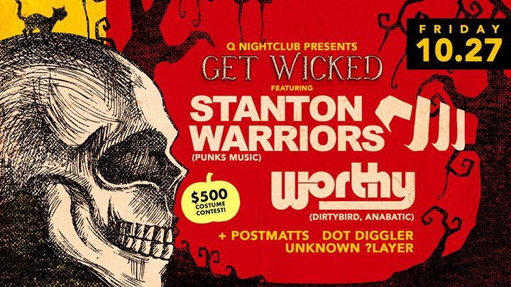 Get Wicked: Stanton Warriors & Worthy