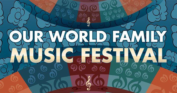 Our World Family Music Festival