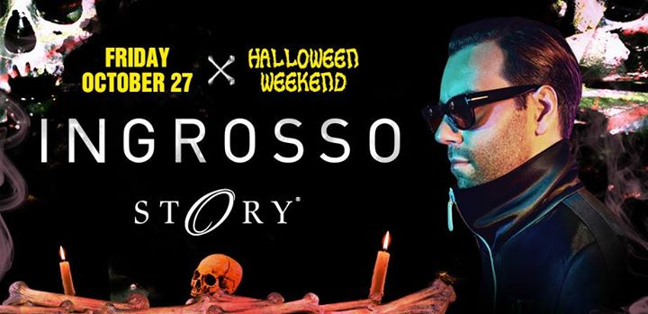 Ingrosso Halloween Weekend STORY - Fri. October 27th