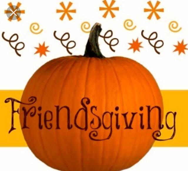 1ST Annual Friendsgiving