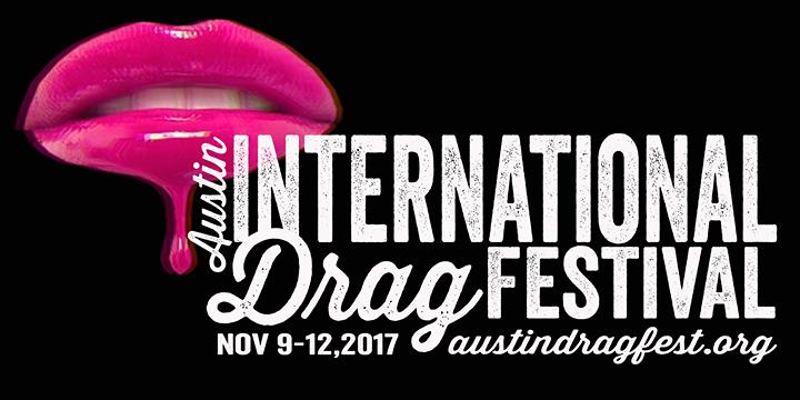 2017 Austin International Drag Festival