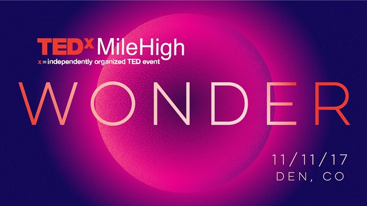 TEDxMileHigh 2017: Wonder