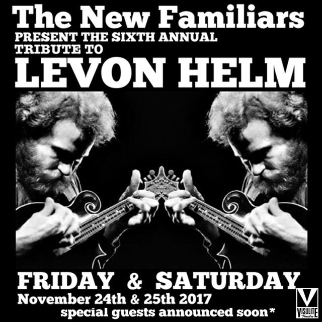 The New Familiars & Friends: 6th Annual Tribute to Levon Helm
