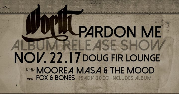 WORTH Album Release with Moorea Masa and The Mood, Fox and Bones