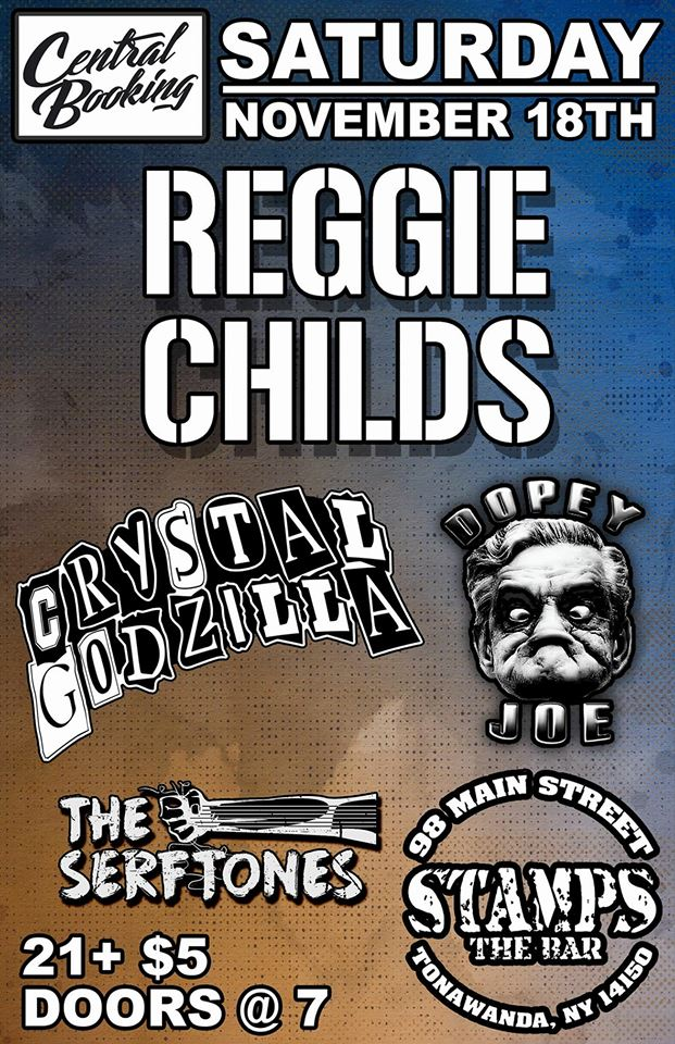 Stamps- ReggieChilds/Crystal Godzilla/DopeyJoe/TheSerftones 11/18 7pm