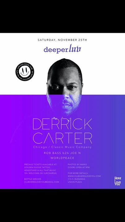 Deeperluv w/ Derrick Carter (Chicago/Classic Music Company)