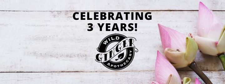 Wild Ginger Apothecary's 3 Year Anniversary Celebration