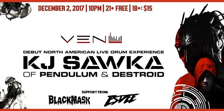 21+ FREE   Night of Drum & Bass ft. KJ Sawka of Destroid (18+)