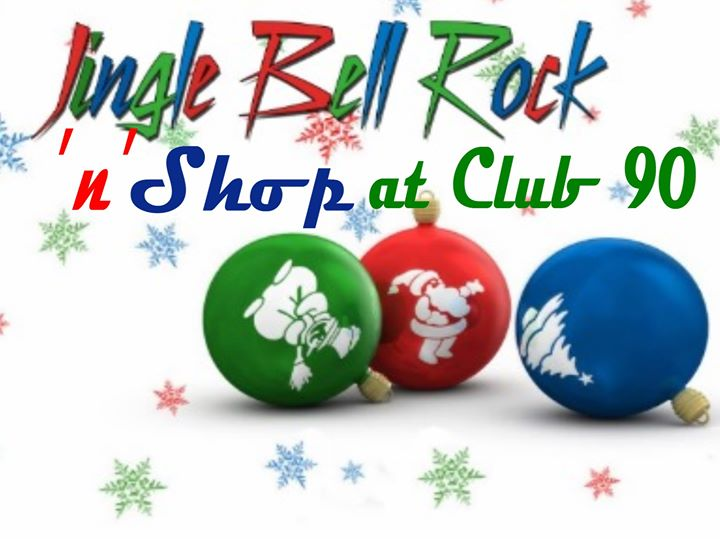 Jingle Bell Rock-n-Shop at Club 90
