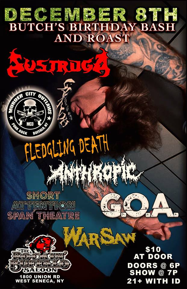 6pm Friday December 8 Anthropic, Murder City Outlaws, Short Attention Span Theater, Fledgling Death, Gentleman of Age, Sustruga, WarSaw. Rocking Buffa
