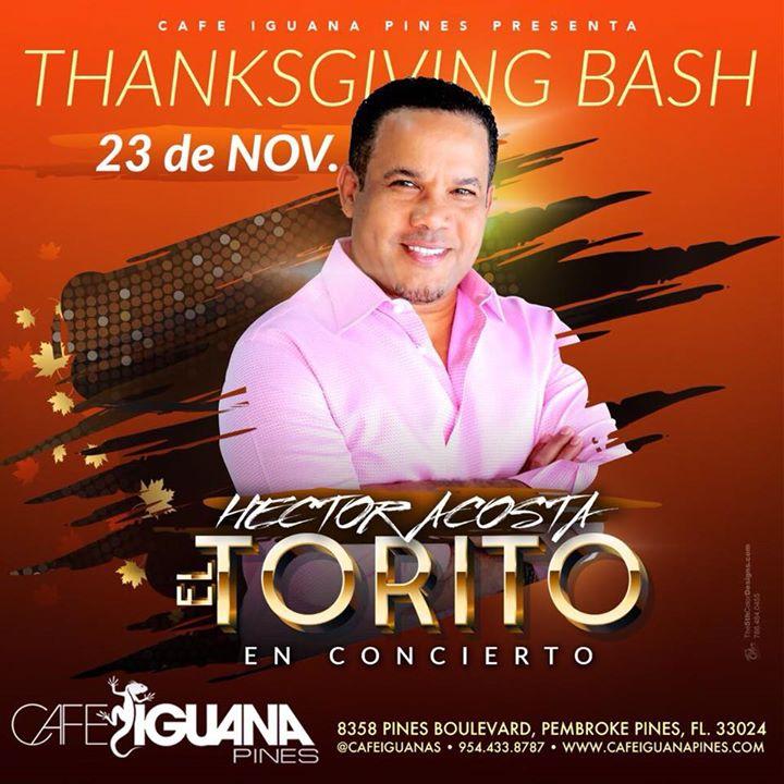 Thanksgiving Bash ft Hector Acosta El Torito En Concierto
