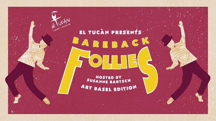 The Bareback Follies Art Basel Edition hosted by Susanne Bartsch