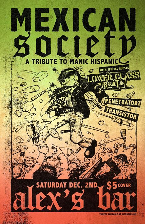 Mexican Society- Tribute to Manic Hispanic, Lower Class Brats, Penetratorz, Transistor LB at Alex's Bar