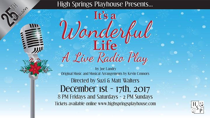 It 39 S A Wonderful Life A Live Radio Play North Central Florida Fl Dec 1 2017 8 00 Pm