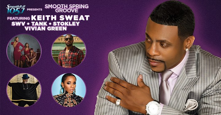 Smooth R&B 105.7 pres Keith Sweat ft SWV, Tank, Stokley & Vivian Green
