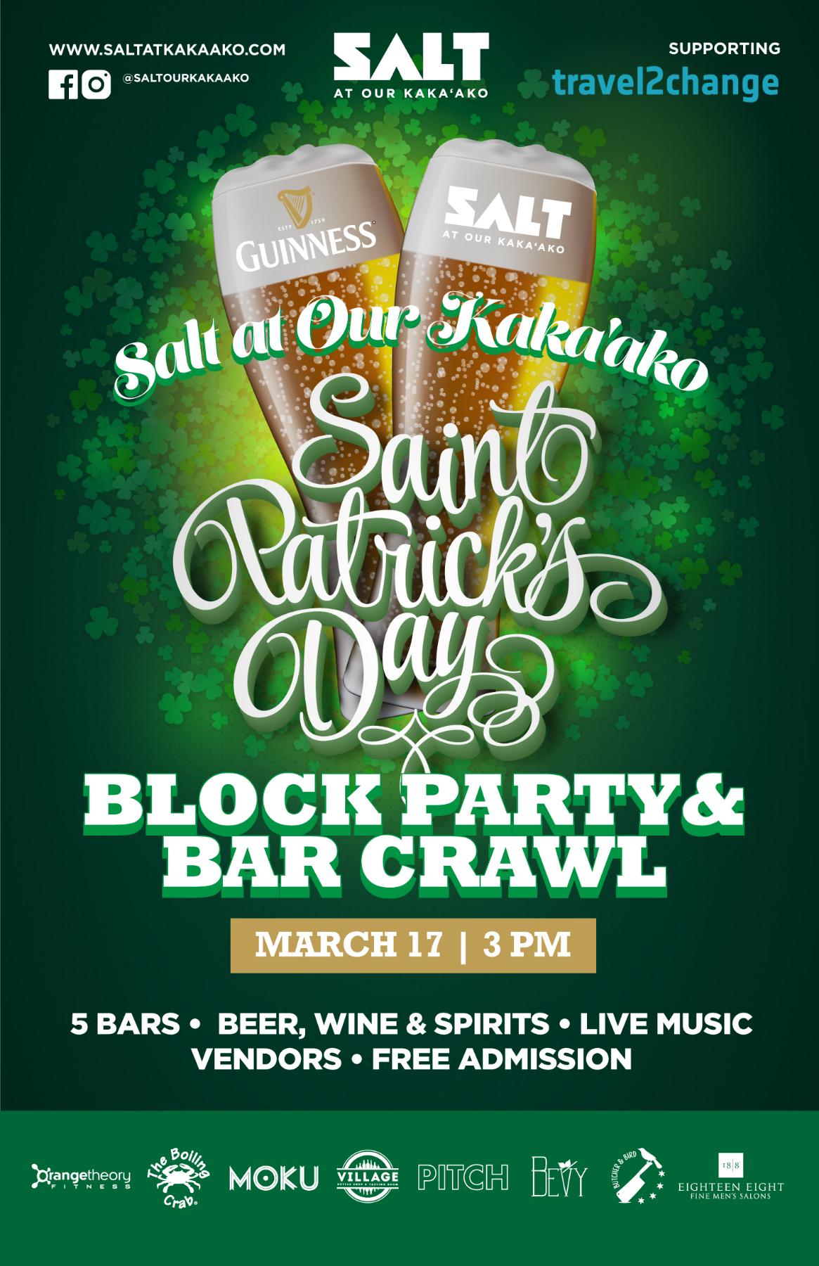 St. Patrick's Day Block Party & Bar Crawl at SALT at Our Kakaʻako