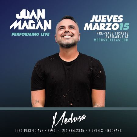 Juan Magan @ Medusa Dallas