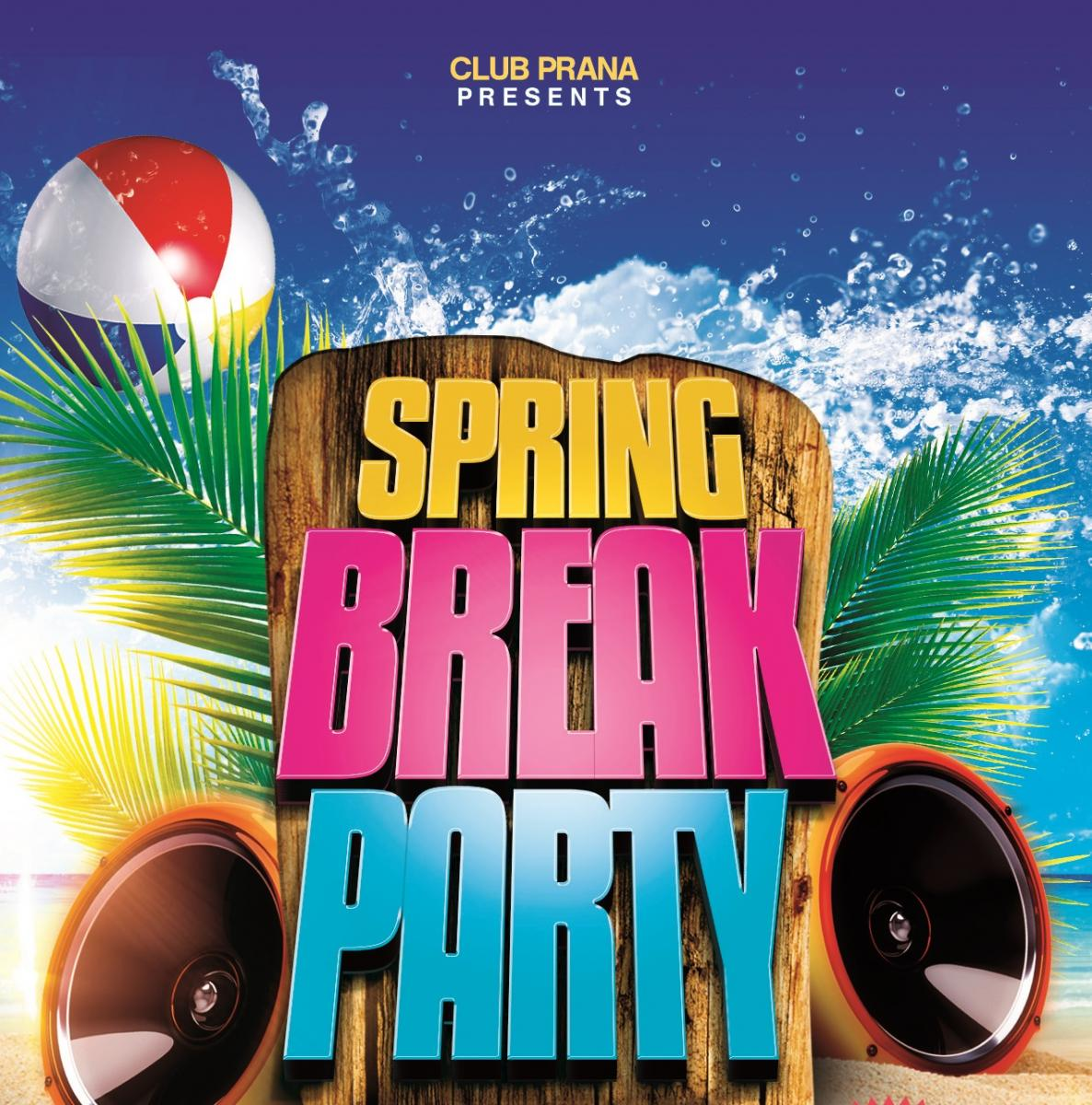 Spring Break Tuesday party at Club Prana