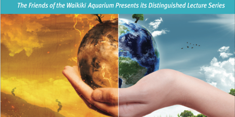 Waikiki Aquarium's Distinguished Lecture Series: Finding Hope Under A Dark Cloud