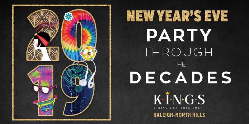 New Year's Eve: Party Through The Decades at Kings Raleigh ...