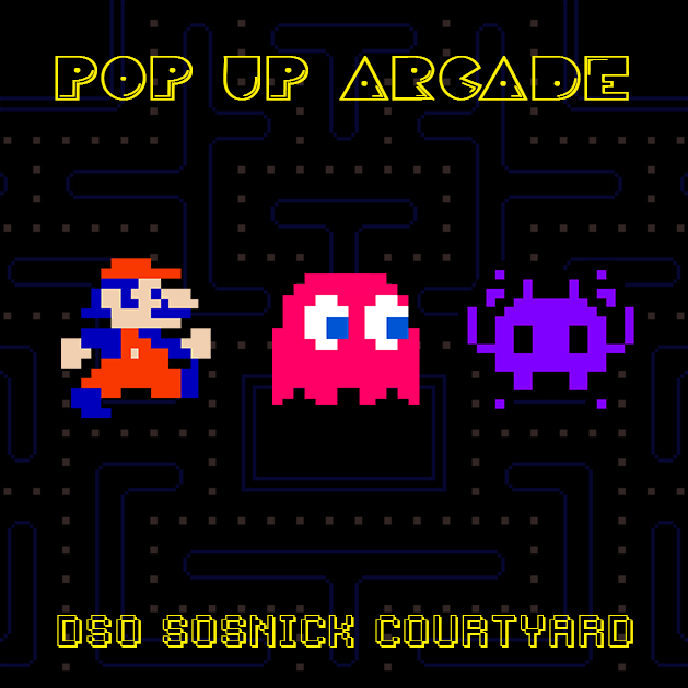 Pop-Up Arcade - DSO Sosnick Courtyard