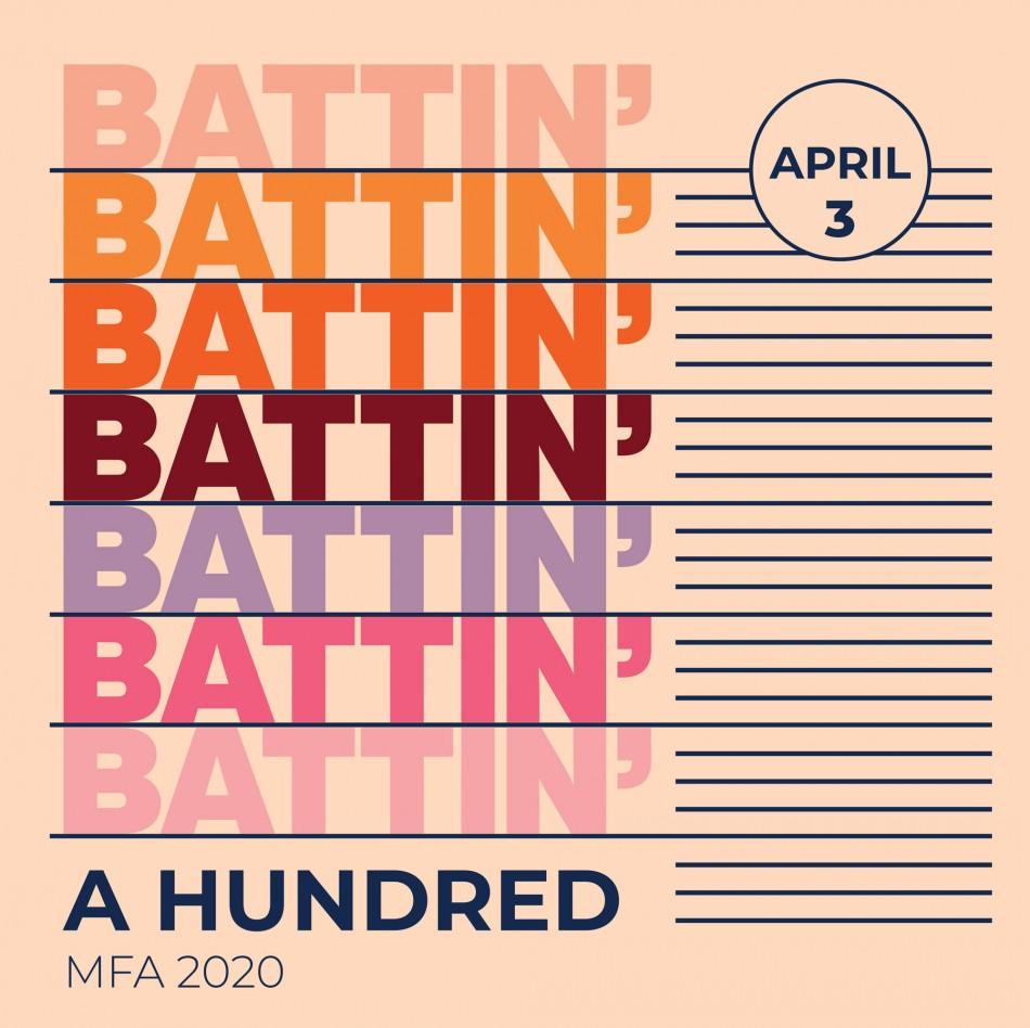 Battin' A Hundred: 2020 MFA Graduation Exhibition